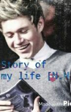 Fanfic_Story of my life (Niall Horan) by Fe_Horan