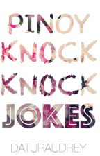 PINOY KNOCK KNOCK JOKES (ON GOING) by daturaudrey