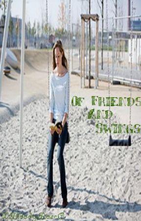 Of Friends And Swings by XBloodyRoseO