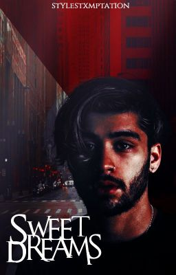 Sweet Dreams. |Zayn Malik. [A.U] Daddy Kink - Sweet Dreams