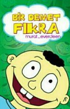 BİR DEMET FIKRA by Murat_everdeen