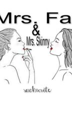 Mrs. Fat & Mrs. Skinny by suchwrite