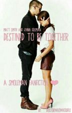 Destined to be together ~ [A Smoleman Fanfic] ♥ by Doctorwhowhouffle