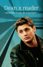 Dean x reader by _my_life_of_fandoms_