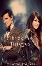 Thick As Thieves - Doctor Who Fanfiction by Doctor_Who_Geek