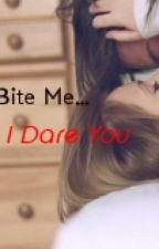 Bite Me....I Dare You by EnvyHeart04