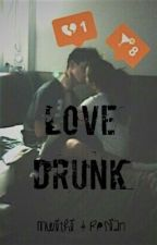 Love Drunk by resian_mwithi