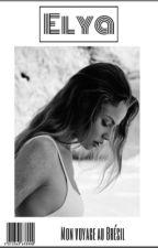 - Elya : Mon voyage au Brésil. by IrinaChro