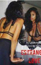 Estranged LOVE by UrbanNaae