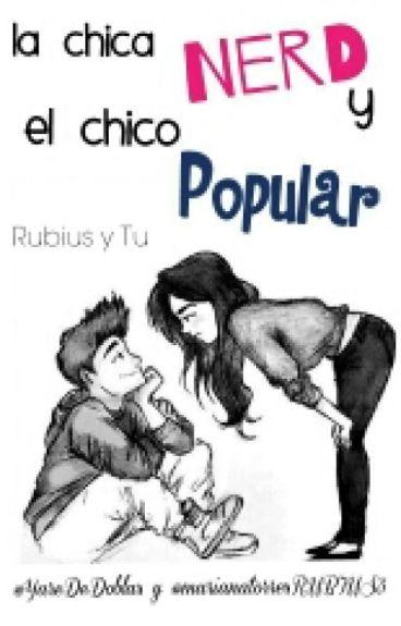 La Chica Nerd & El Chico Popular ||Rubius|| Temporada Uno