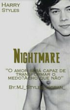 Nightmare[Concluída] by MJ_Styles_Horan_