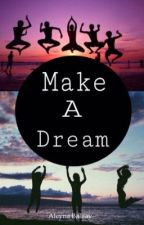 Make A Dream (EXO Fanfiction) by aleynabalbay
