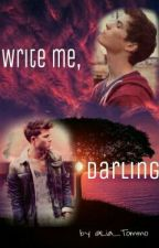 Write me, Darling *boyxboy* by Deaktiviert_______