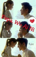 Papa, Wo Ai Ni (Kris / Wu Yi Fan fanfiction) by kyle_brown