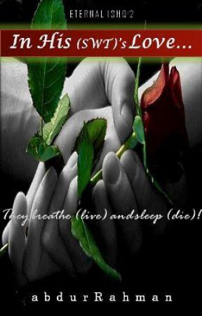 In His Love... {Eternal Ishq #2} by abdofRahman