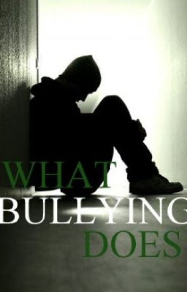 What Bullying Does by pumpkin_love409