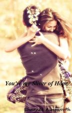 You're my Sliver of Hope (on hold) by Sharn-Jae