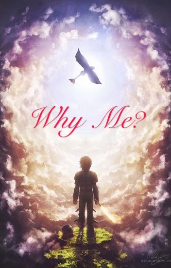 Why Me? (Older Hiccup and Reader)
