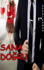 SANA DOĞRU by sevgikansu
