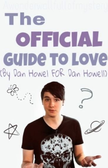 The official guide to love - By Dan Howell