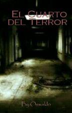 EL CUARTO DEL TERROR by oswaldox0ne3