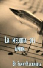 La Melodia Del Amor by JustSingYourLife
