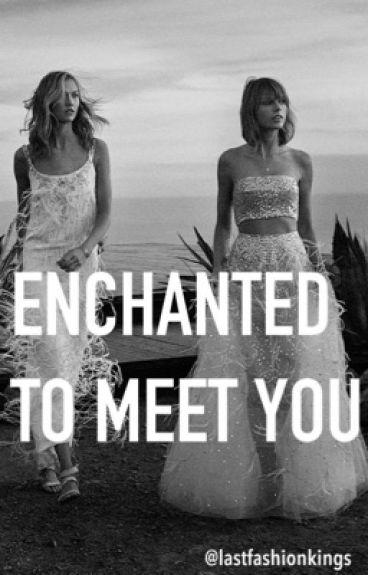 KAYLOR: ENCHANTED TO MEET YOU