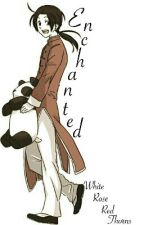 Enchanted by WhiteRoseRedThorns