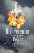 Don't Remember Me - An Infernal Devices Fanfiction by Miss_DragonRider