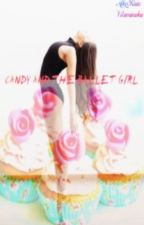CANDY AND THE BALLET GIRL by AkvRain