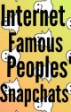 Internet famous peoples snapchats by mosherforlife