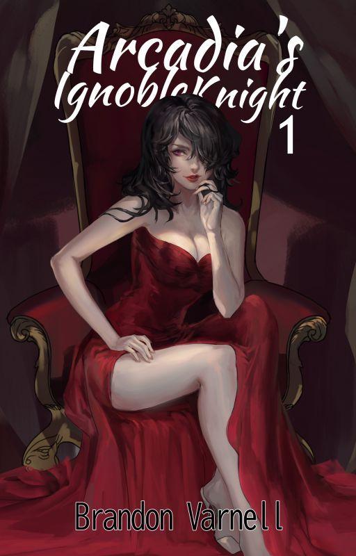 Arcadia's Ignoble Knight by BrandonVarnell