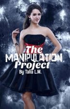 The Manipulation Project by twilla1234