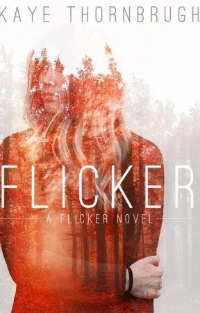 Flicker (Flicker #1) by kayethornbrugh