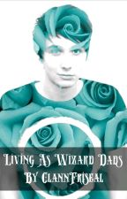 Living as Wizard Dads {sequel to 'A Hogwarts Phanfic'} by Hogwartsgirlxx