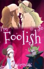 I'm So Foolish by glaceon346