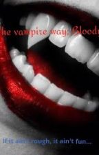 The vampire way; Bloody by Fuk_UR_Pretty_Face