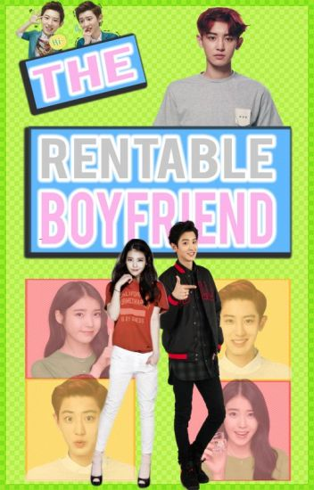 The Rentable Boyfriend [EXO - Chanyeol Fan Fiction]