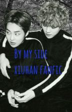 By my side (XIUHAN FAN FICTION) by l00-05-18l