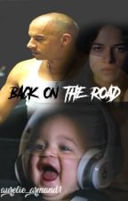 Back on the road (Sequel to Be fast Be furious)*COMPLETE* by aurelie_armand1