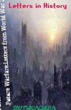(Letters in History #1) Future Warfare:Letters from World War 3 by SouthBeachKilla