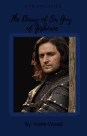 The Diary of Sir Guy of Gisborne by historicalfanfiction