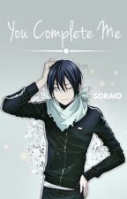 You Complete Me (Yato x Reader) by soraio