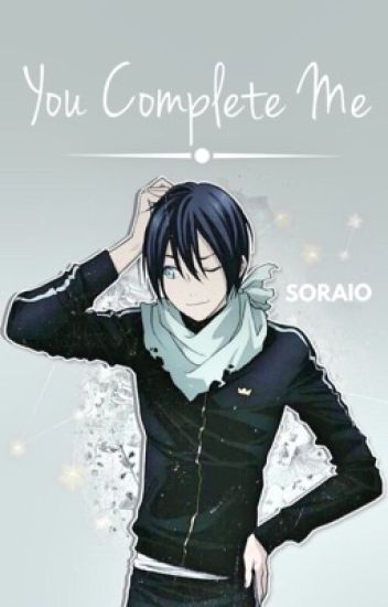 You Complete Me (Yato x Reader)
