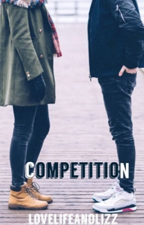 Competition by LoveLifeandLizz