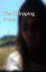 The Kidnaping Prank by ClaireG1