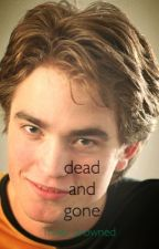 Dead and gone (Harry potter *Cedric Diggory fanfic*) by Monkee_Beatle_Trash