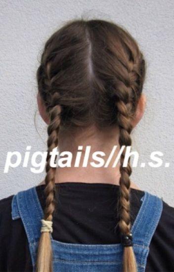 pigtails//h.s