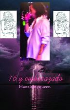 16 y embarazado (Editando) by Hazzismyqueen