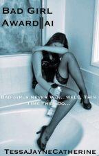 Bad Girl Award||ai by fxckoff_slxt